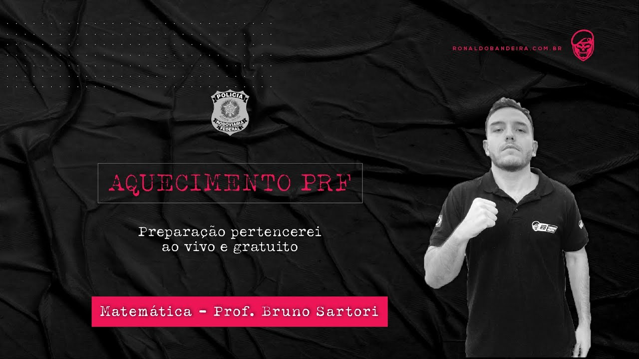Prof. Bruno Sartori (RLM) AQUECIMENTO PRF - 17/10/20