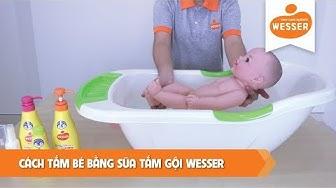 Cách tắm bé bằng sữa tắm gội Wesser