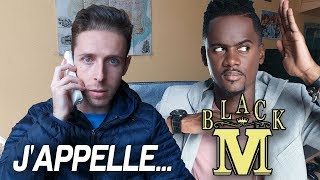 J'APPELLE Black M AU TELEPHONE !
