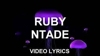 Ruby ntade (video lyrics)