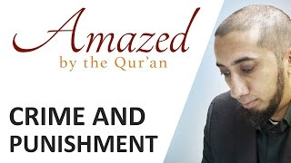Amazed by the Quran with Nouman Ali Khan: Crime and Punishment