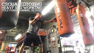Hitting the Heavy Bag with Title Foam Channel Technology Gloves