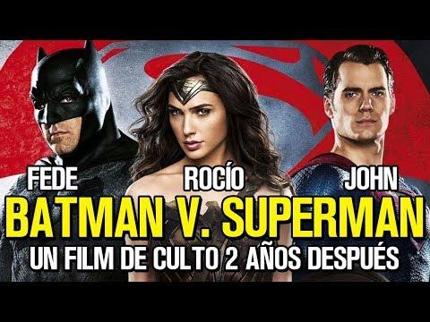 Batman v. Superman - Debate - Film de culto 2 años después - Zack Snyder - Justice League - Crítica