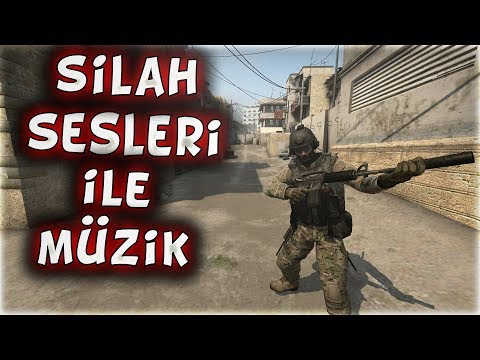 SİLAH SESLERİ İLE MÜZİK AGA BE YAK YAK !! (CS:GO)
