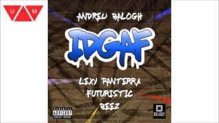 Andrew Balogh - IDGAF ft. Lexy Panterra, Futuristic, Beez