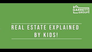 Real Estate Explained By Kids