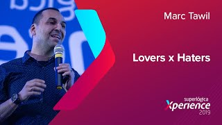 Lovers e Haters - Marc Tawil (Superlógica Xperience 2019) thumbnail