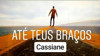Baixar Até Teus Braços Cassiane 2018 Nível do Céu