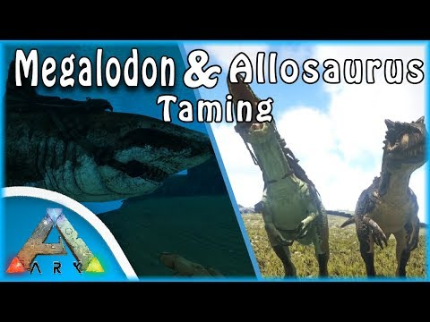 Megalodon AND Allosaurus Tame?! | Ark: Survival Evolved