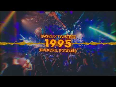 I.GOT.U X TWISTERZ - 1995 (DJ ENDRIU BOOTLEG)