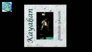 Kayahan - Odalarda Işıksızım (Official Audio)