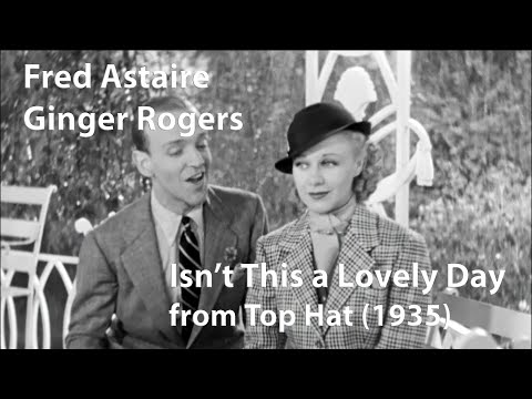 Fred Astaire And Ginger Rogers Isn T This A Lovely Day Top Hat 1935 Restored Youtube