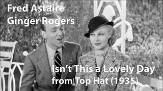Fred Astaire and Ginger Rogers - Isn't This a Lovely Day (Top Hat) (1935) [Restored]