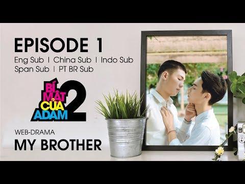 Web-drama Đam Mỹ | MY BROTHER - EP1 | EngSub | ChinaSub | IndoSub | SpanSub | PTSub | OFFICIAL HD