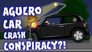 🚗💥AGUERO CAR CRASH CONSPIRACY?!💥🚗