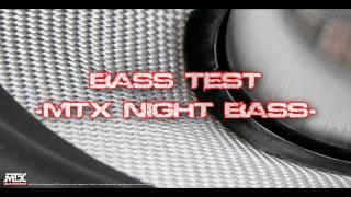 Bass Test - Night Bass - MTX -