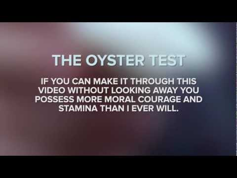 The Oyster Test (Don't Watch This)
