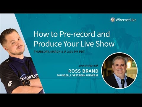 How to Pre-record and Produce Your Live Show
