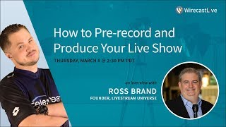 How to Pre record and Produce Your Live Show