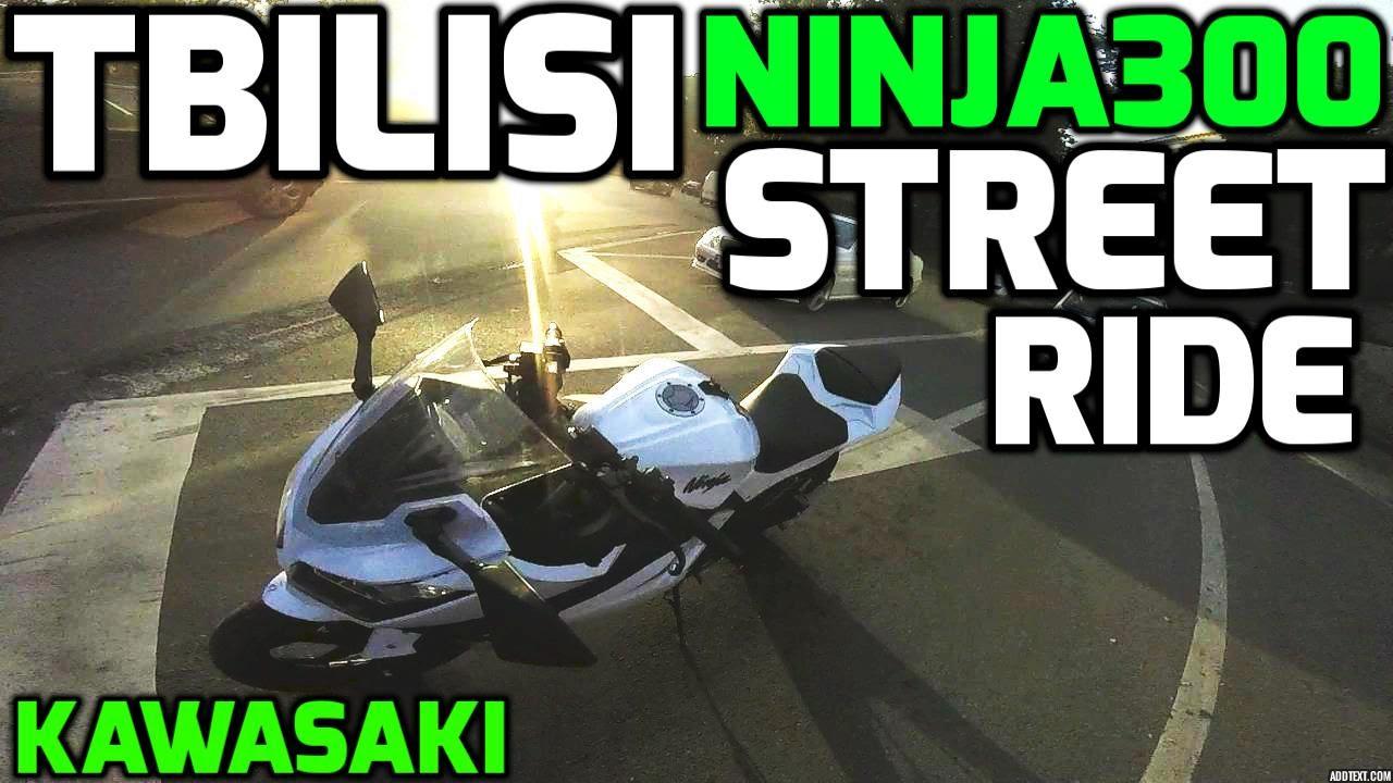 Tbilisi Street Ride #1 Kawasaki ninja 300