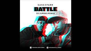 Gang Starr - Battle (Dj Jurbas Remix)