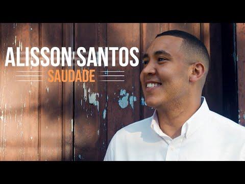 Alisson Santos – Saudade