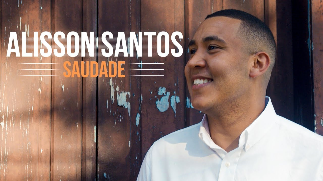 Alisson Santos - Saudade [Clip Oficial]