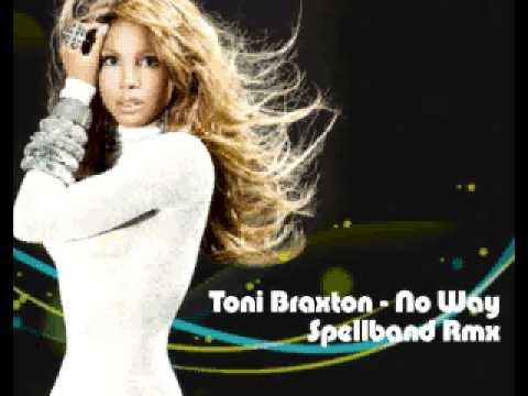 Toni Braxton - No Way - Spellband Rmx