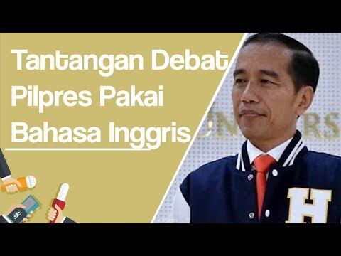 Soal Tantangan Debat Berbahasa Inggris, Ini Jawaban Jokowi