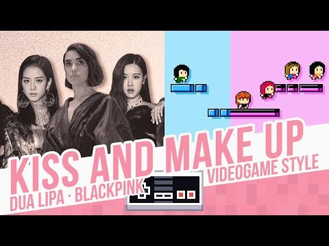 KISS AND MAKE UP, Dua Lipa & BLACKPINK - Videogame Style