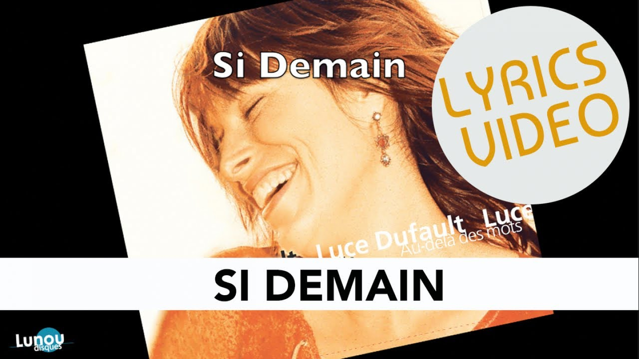Luce Dufault - Si demain (Lyrics video)