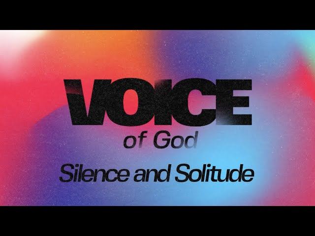 Voice of God: Silence and Solitude
