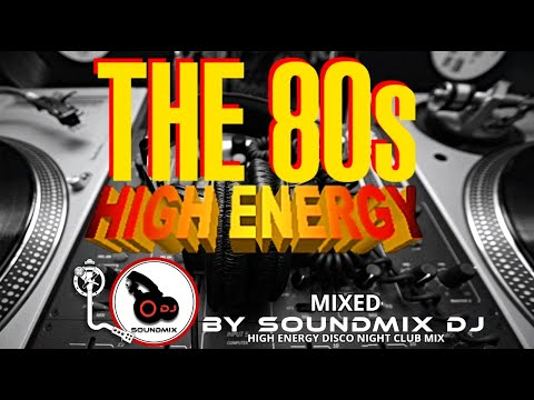 80s HIGH ENERGY DISCO MIX    CLASICOS DEL HIGH ENERGY    HIGH ENERGY MIX    80s PARTY MIX    Hi-NRG