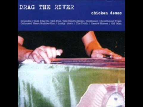 Drag The River - Until I Say So.wmv