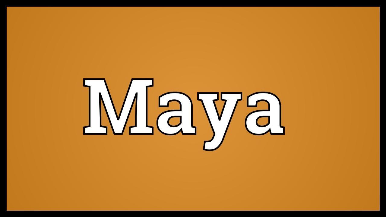 Maya Meaning - YouTube