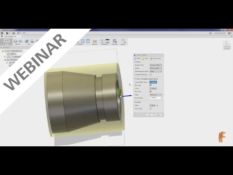 Webinar: Getting Started with Lathe Functionality inside of CAM: Design to Fabrication