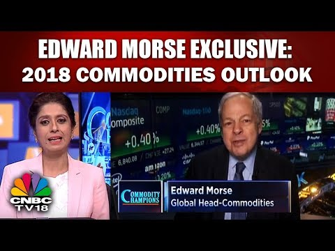 EDWARD MORSE EXCLUSIVE: 2018 COMMODITIES OUTLOOK