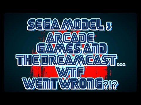 Sega Model 3 & The Dreamcast - WTF Went Wrong?!?