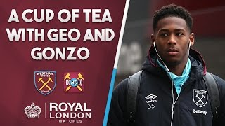 Cup of tea  (#10) with Geo & Gonzo | Players out on loan, gossip & news | Hammers Chat