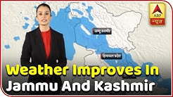 Skymet Weather Report: Weather Improves In Jammu And Kashmir | ABP News