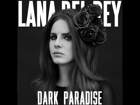 Lana Del Rey - Dark Paradise [lyrics In D/] (MP3 Download)