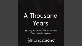 A Thousand Years (Originally Performed By Christina Perri) (Piano Karaoke Version)