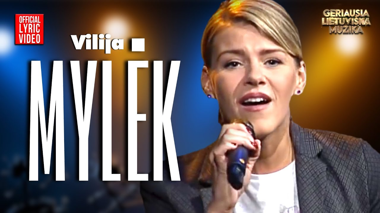 Vilija – Mylėk (Official Lyric Video). Lietuviškos Dainos