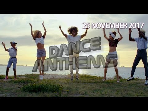 DANCE ANTHEMS (Week 47, 25 NOVEMBER 2017)