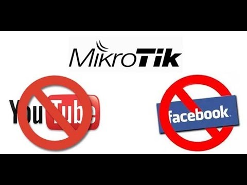 MikroTik Block Website (Facebook, YouTube and Other Sites)