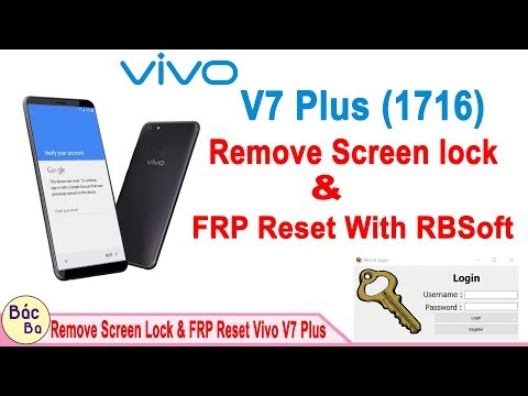 How To Remove Screen Lock  & FRP Reset VIVO V7 Plus (1716) With RBSoft V1.6 | Done & Free