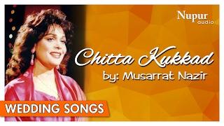 Chitta Kukkad Musarrat Nazir Folk Punjabi Wedding Songs Nupur Audio