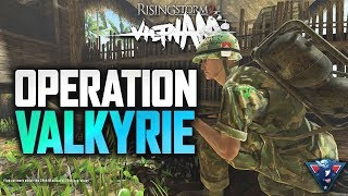 OPERATION VALKYRIE!!   Rising Storm 2: Vietnam Gameplay