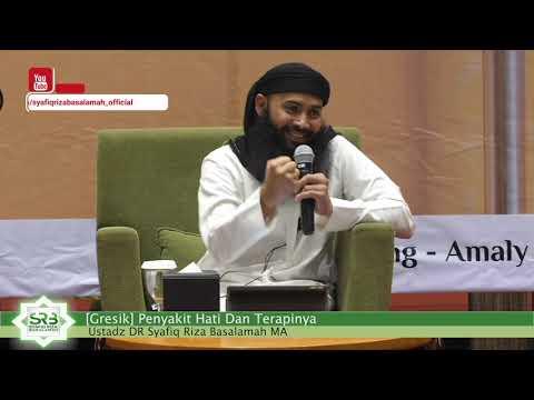[Gresik] Penyakit Hati Dan Terapinya - Ustadz DR Syafiq Riza Basalamah MA
