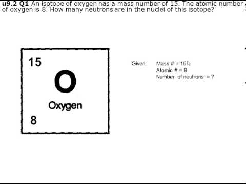 An isotope of oxygen has a mass...